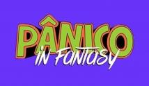 P�nico in Fantasy