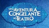 Uma Aventura Congelante no Teatro