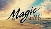 Magic House Weekend