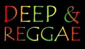 Deep & Reggae