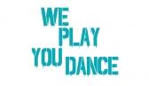 We Play You Dance