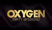 Oxygen Party Weekend - Opening Party