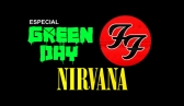 Especial Green Day, Foo Fighters e Nirvana