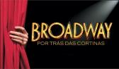 Broadway - Por Tr�s das Cortinas