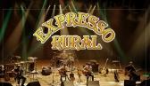 Expresso Rural - Grava��o de DVD