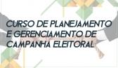 Curso de Planejamento e Gerenciamento de Campanha Eleitoral