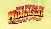 Nas F�rias de Madagascar, o Bicho Vai Pegar