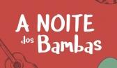 A Noite dos Bambas - 100 Anos de Samba