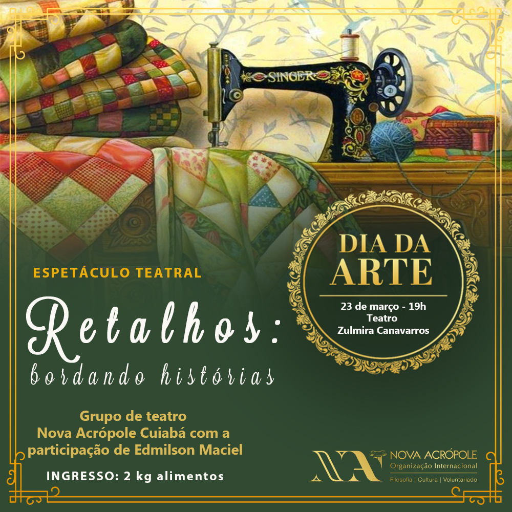 Espetáculo Retalhos: Bordando Histórias - Grupo de Teatro Nova Acrópole Cuiabá com a participação especial de Edmilson Maciel