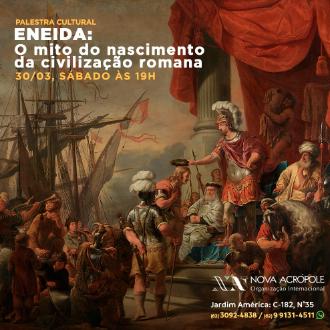 Eneida: o mito do nascimento da Civilização Romana