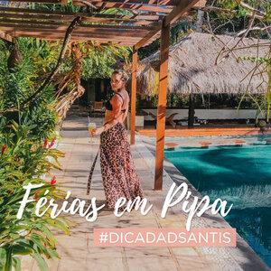 #DICADADSANTIS | Férias na Praia de PIPA