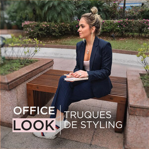 OFFICE LOOK | Truques de Styling