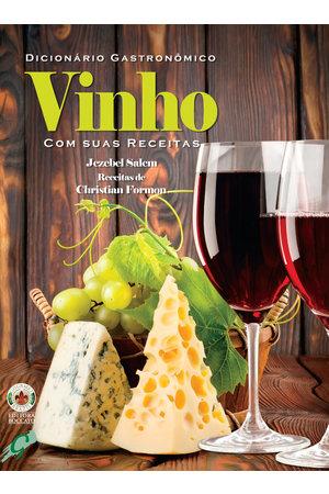 Livro Dicionário Gastronômico do Vinho - Com Suas Receitas