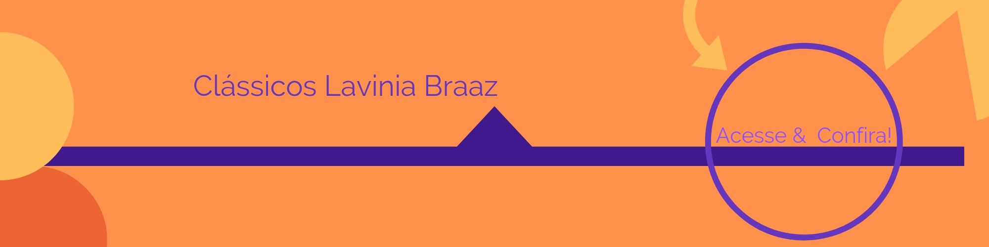 Clássicos Lavinia Braaz