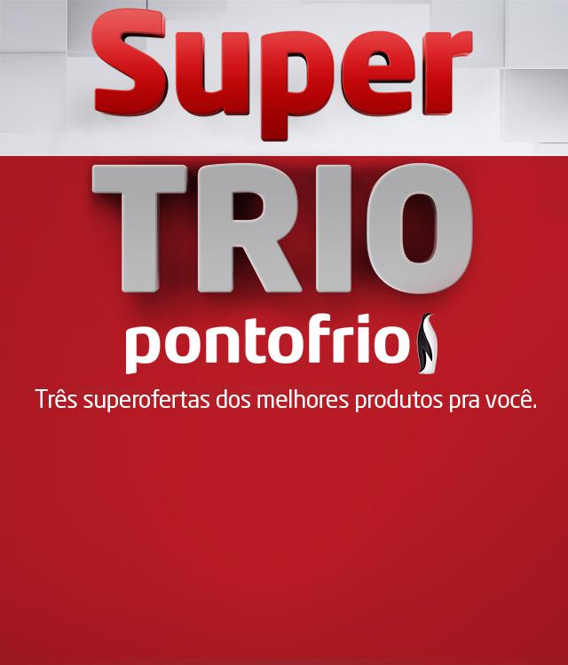 Pontofrio - Super Trio