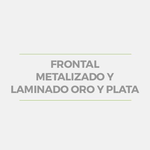 FRONTAL METALIZADO Y LAMINADO ORO Y PLATA
