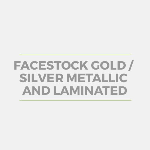 Facestock Gold / Silver Metallic and Laminated
