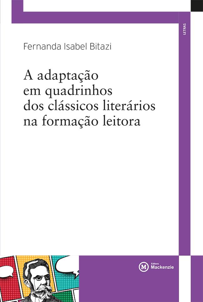 A Adaptação em quadrinhos dos clássicos literários na formação leitora, livro de Fernanda Isabel Bitazi