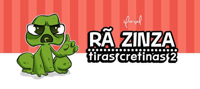 Rã Zinza - Tiras Cretinas 2