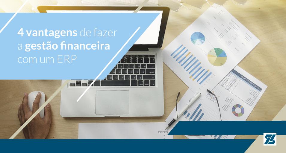 4 Benefícios do ERP para a gestão financeira