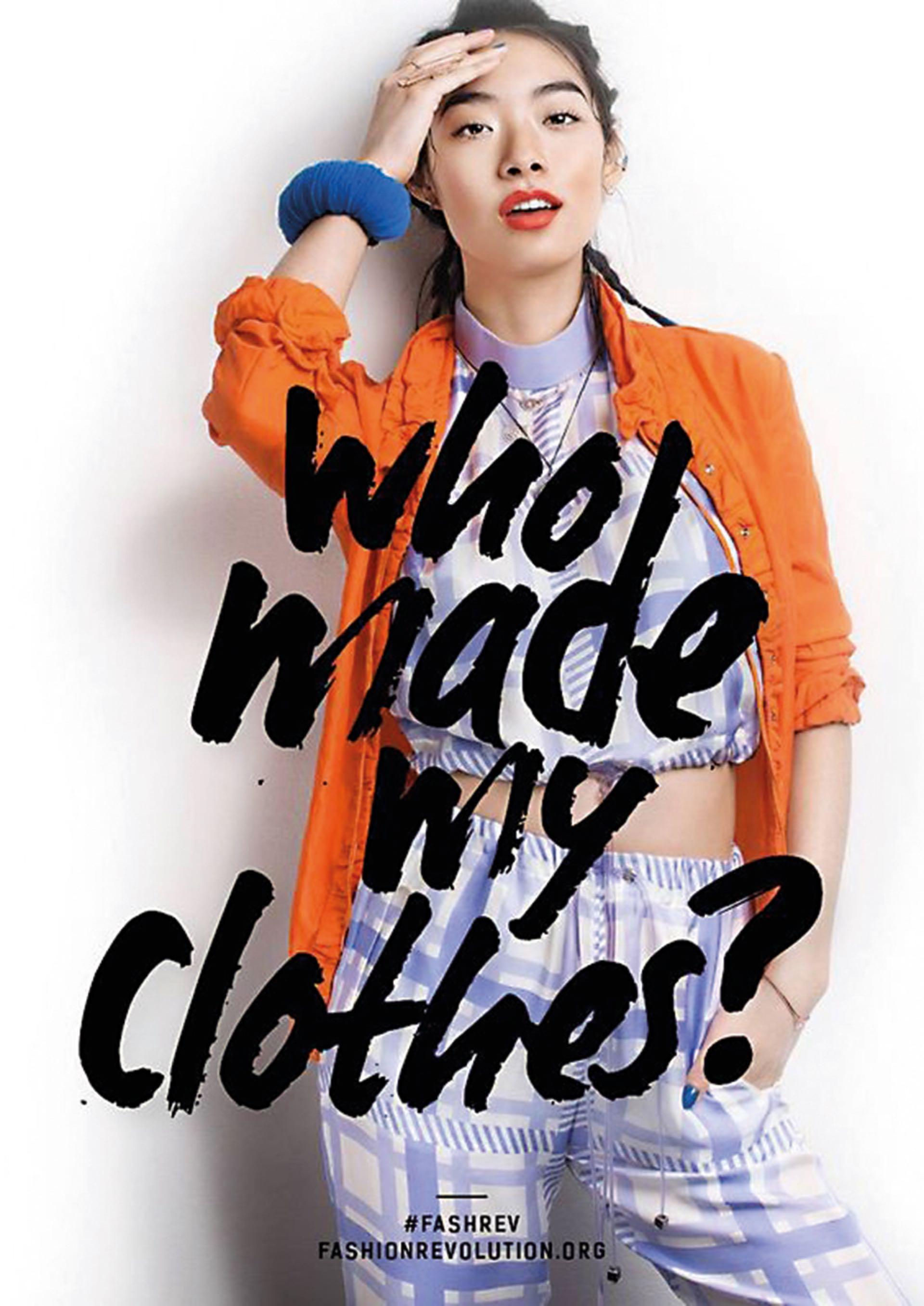 """El movimiento sustentable e invita a marcas y consumidores a preguntarse por el proceso de producción de la ropa que usamos. """"¿Quién hizo mi ropa? o Who made my clothes?"""" es la llave de una campaña que cada vez tiene más adeptos."""