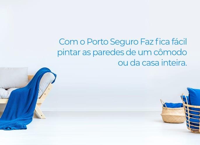 Com o Porto Seguro Faz fica mais fácil pintar as paredes de um cômodo ou da casa inteira.
