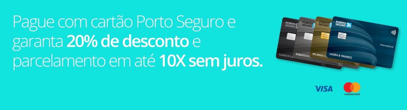 Pague com cartão Porto Seguro e garanta 20% de desconto e parcelamento em até 10 vezes sem juros.