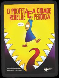 t_1024_a126_o_profeta_rebelde_e_a_cidade_perdida