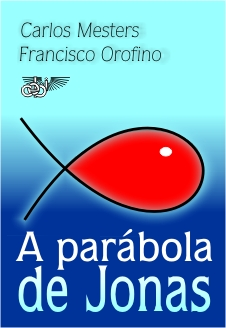 """Mesters e Orofino lançam pelo CEBI """"A parábola de Jonas"""""""