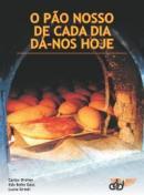O pão nosso de cada dia dá-nos hoje: novo livro do CEBI