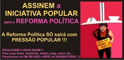 Como assinar a iniciativa popular para a Reforma Política?