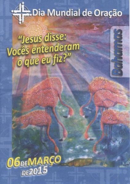 """Dia Mundial da Oração: Jesus disse: """"Vocês entenderam o que eu fiz?"""