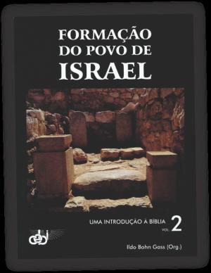 Uma introdução à Bíblia v. 2 Formação do Povo de Israel