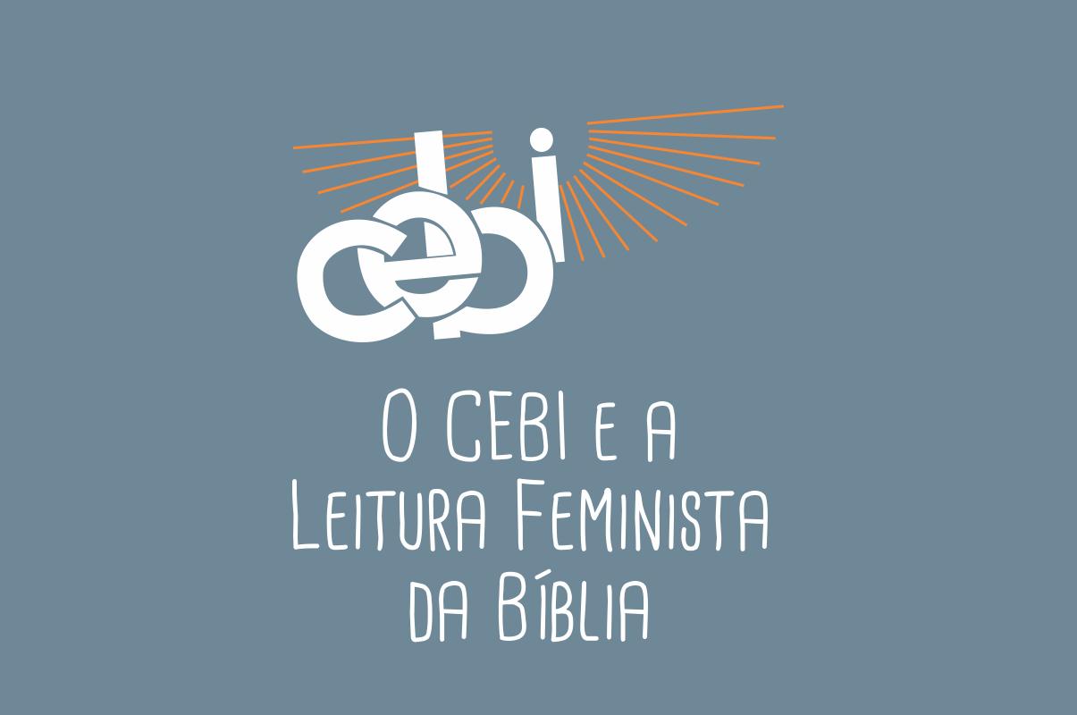 O CEBI e a Leitura Feminista da Bíblia