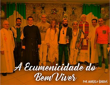 A Ecumenicidade do Bem Viver [Marcelo Barros]