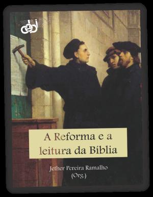 A Reforma e a leitura da Bíblia CEBI