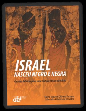PNV357 Israel nasceu negro e negra CEBI