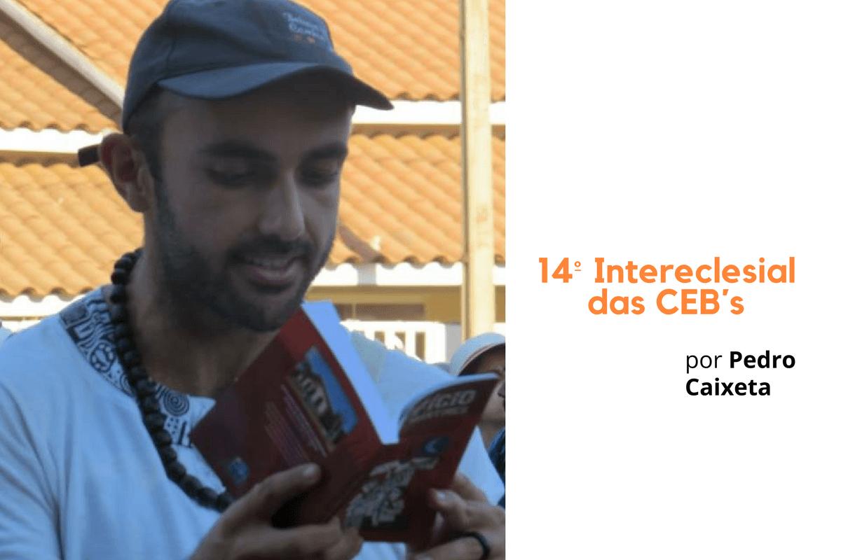 Jeito popular e libertador de viver: CEBI no 14º Intereclesial das CEBs