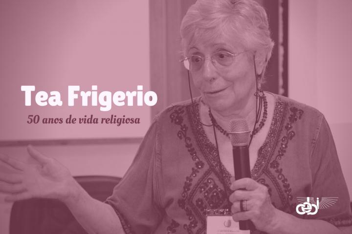 Tea Frigerio: 50 anos de vida religiosa