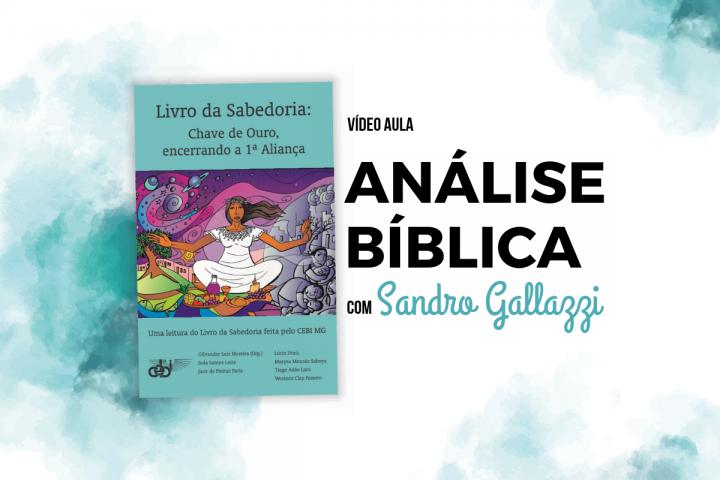 Livro da Sabedoria: Interpretação com Sandro Gallazzi