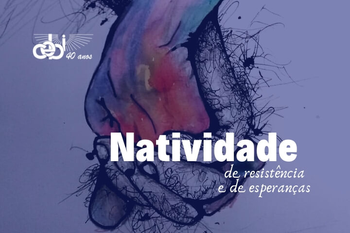 Natividade: tempo de resistência e de esperanças