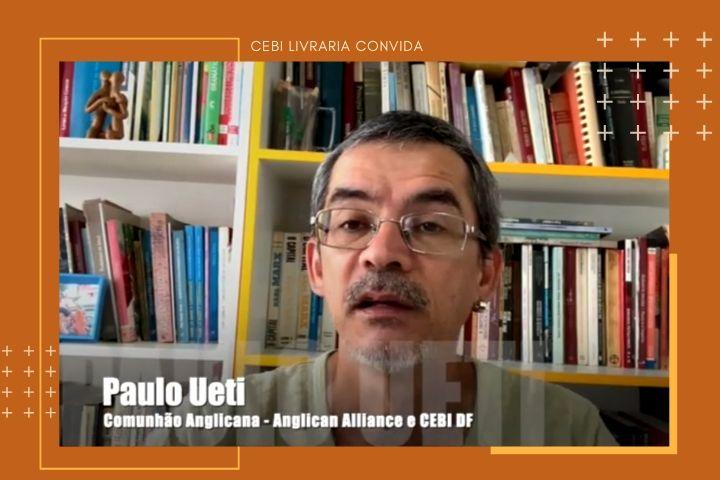 Vídeo: Paulo Ueti fala sobre livro publicado pelo CEBI