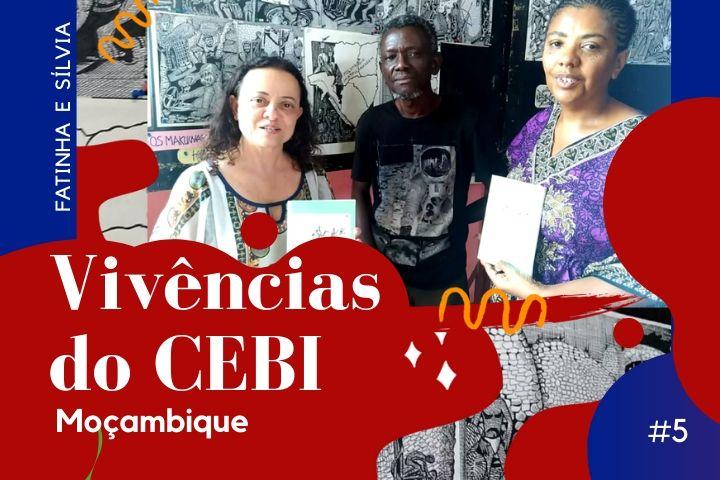 #5 Vivências do CEBI em Moçambique