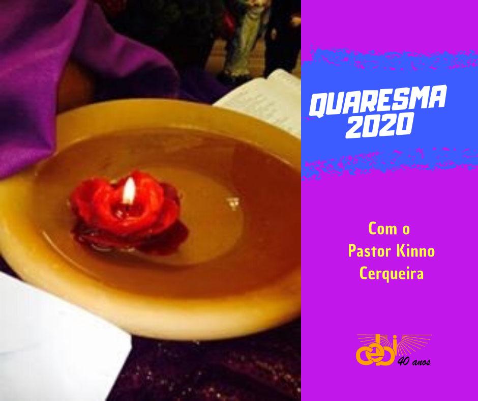 Quaresma 2020 com o pastor Kinno Cerqueira – 03/04