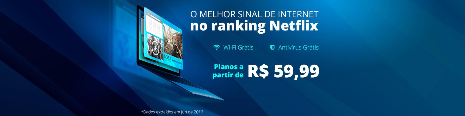 O melhor sinal de internet no ranking netflix.