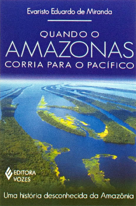 Resultado de imagem para livro quando a amazonia corria para o pacífico
