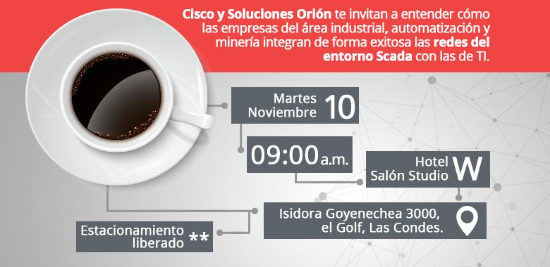 Desayuno Cisco sobre Seguridad Industrial.  Martes 10 de noviembre  09:00 hrs Hotel W, Salón Studio. Isidora Goyenechea 3000, el Golf, Las Condes.