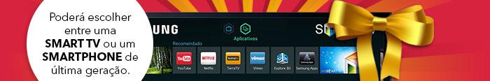 Poderá escolher entre uma smart tv ou um smartphone de última geração.
