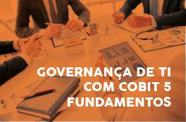 Governança de TI com Cobit5 Fundamentos 04/11 a 05/11/2016