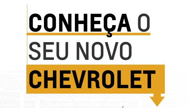Conheça o seu novo Chevrolet
